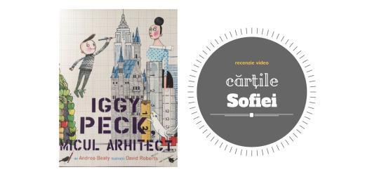 iggy peck, micul arhitect carti pentru copii